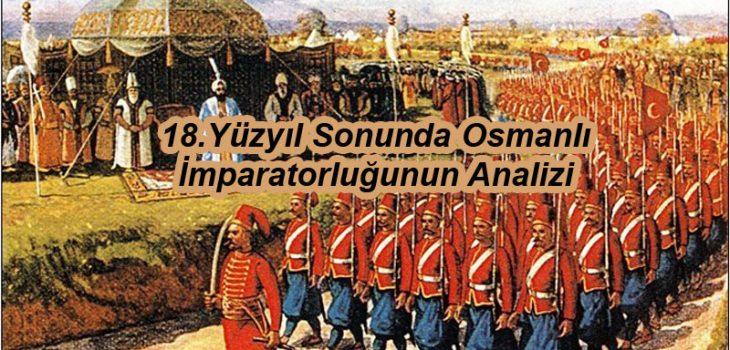 18.Yüzyıl Sonunda Osmanlı İmparatorluğu